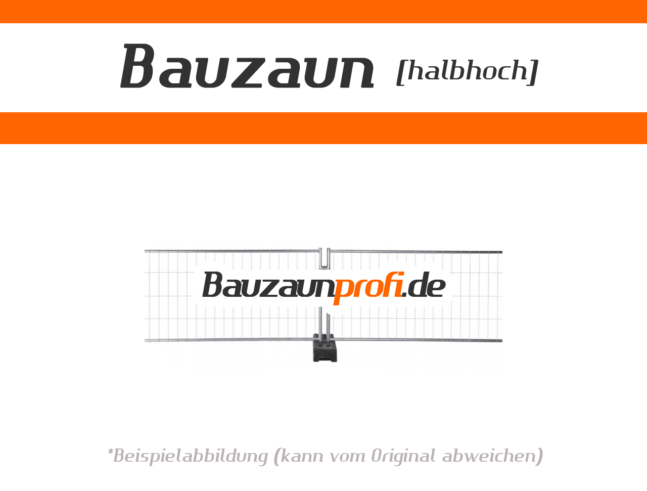 Halbhoher Bauzaun - Mobilzaun halbhoch